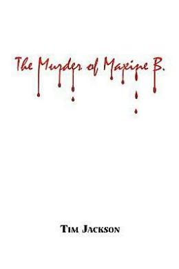 The Murder of Maxine B.