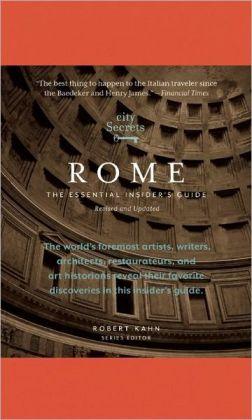 City Secrets Rome: The Essential Insider's Guide