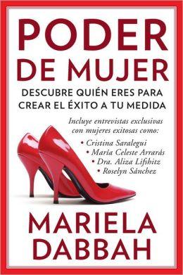 Poder de mujer: Descubre quien eres para crear el exito a tu medida: (Woman Power: Discover Who You Are to Create Your Own Success)