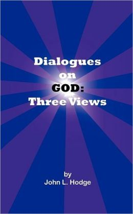 Dialogues on God: Three Views