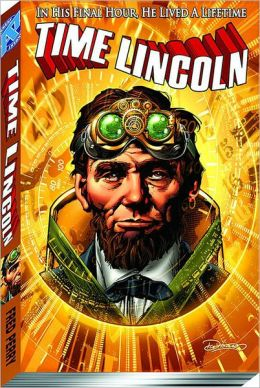 Time Lincoln, Volume 1: Fate of the Union