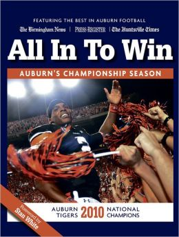 All In To Win: Auburn Tigers 2010 National Champions