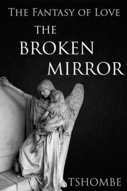 The Fantasy of Love: The Broken Mirror