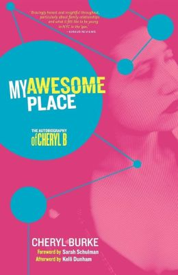 My Awesome Place: The Autobiography of Cheryl B