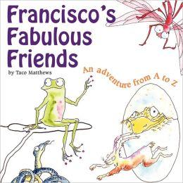 Francisco's Fabulous Friends