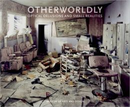 Otherworldly: Optical Delusions and Small Realities