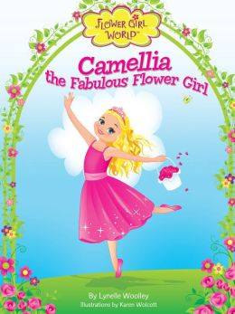 Camellia the Fabulous Flower Girl (Flower Girl World Series)