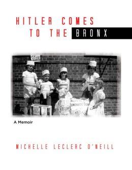 Hitler Comes to the Bronx: A Memoir
