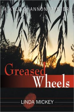 Greased Wheels a Kyle Shannon Mystery