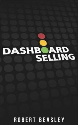 Dashboard Selling: The Systematic, Repeatable Approach for Driving More Sales.