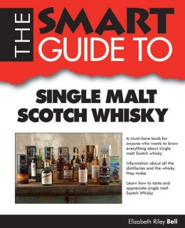 Smart Guide to Single Malt Scotch Whisky
