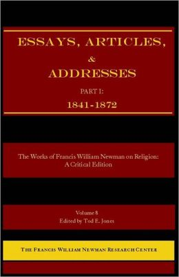 The Works of Francis William Newman on Religion: A Critical Edition - Essays, Articles, and Addresses - Part I (1841-1872)
