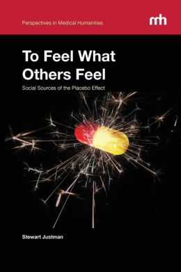 To Feel What Others Feel: Social Sources of the Placebo Effect
