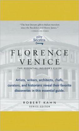 City Secrets Florence Venice: The Essential Insider's Guide