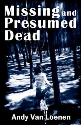 Missing and Presumed Dead