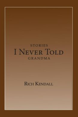 Stories I Never Told Grandma