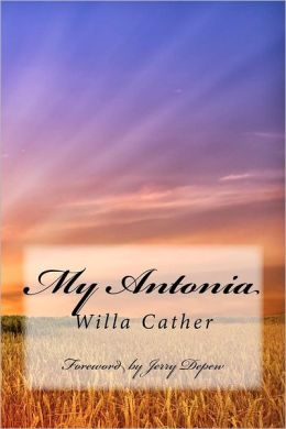 My Antonia: Foreword by Jerry DePew