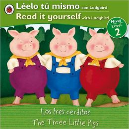 The Three Little Pigs (Los Tres Cerditos): Bilingual Fairy Tales