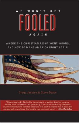 We Won't Get Fooled Again: Where the Christian Right Went Wrong, and How to Make America Right Again