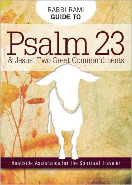 Rabbi Rami Guide to Psalm 23: Roadside Assistance for the Spiritual Traveler