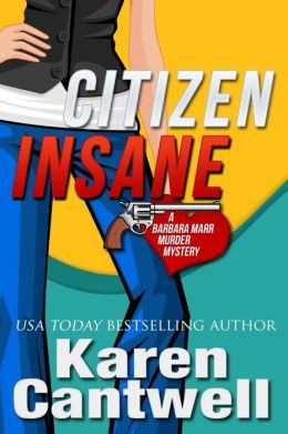 Citizen Insane: A Barbara Marr Murder Mystery