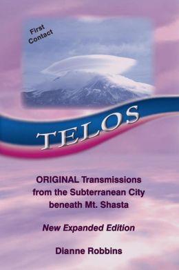 Telos: Original Transmissions from the Subterranean City Beneath Mt. Shasta