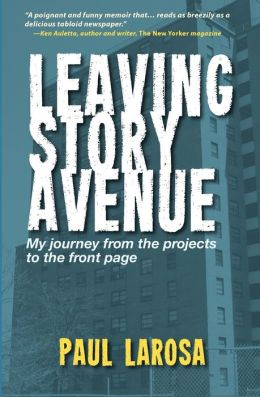 Leaving Story Avenue: My Journey from the Projects to the Front Page