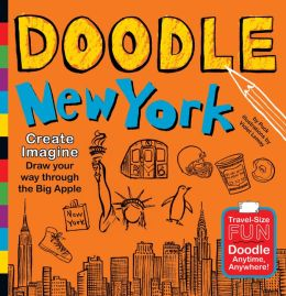 Doodle New York: Create. Imagine. Draw Your Way Through the Big Apple