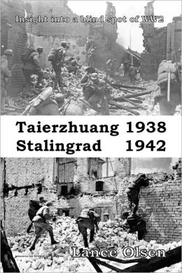 Taierzhuang 1938 - Stalingrad 1942: Insight into a Blind Spot of WW2