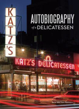 Autobiography of a Delicatessen: Katz's Deli, New York City
