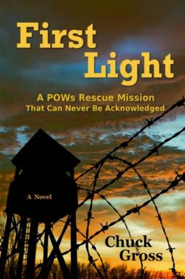 First Light: A POWs Rescue Mission That Can Never Be Acknowledge