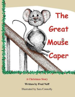 The Great Mouse Caper: A Christmas Story