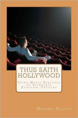Thus Saith Hollywood: Using Movie Dialogue to Stimulate Spiritual Thought