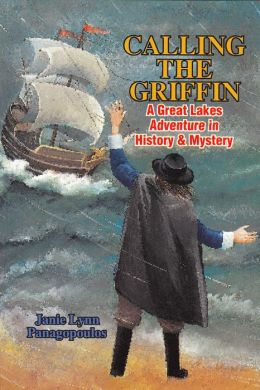 Calling the Griffin: A Great Lakes Adventure in History & Mystery