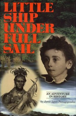 Little Ship Under Full Sail: An Adventure in History