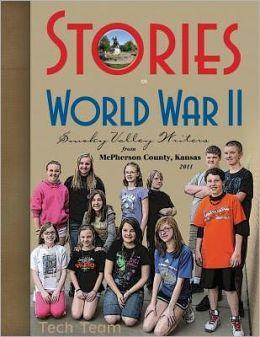 Stories of World War II: Smoky Valley Writers of McPherson County, Kansas