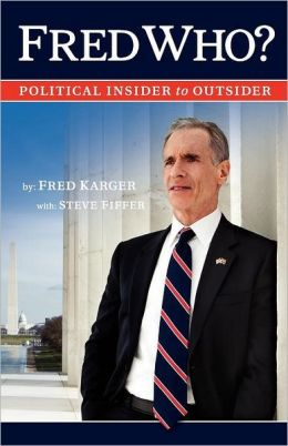 Fred Who?: Political Insider to Outsider