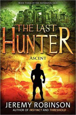 The Last Hunter - Ascent (Book 3 of the Antarktos Saga)