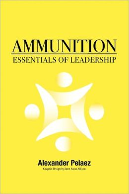 Ammunition: Essentials of Leadership