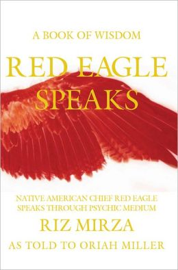 Red Eagle Speaks: A Book of Wisdom