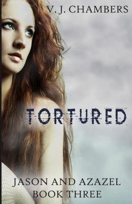 Tortured: Book Three of the Jason and Azazel Trilogy
