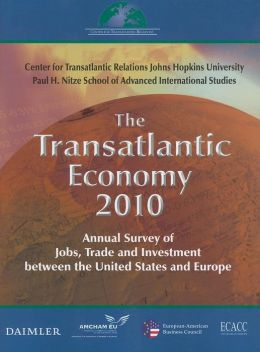 The Transatlantic Economy 2010: Annual Survey of Jobs, Trade, and Investment between the United States and Europe