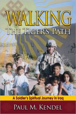 Walking the Tiger's Path: A Soldier's Spiritual Journey in Iraq