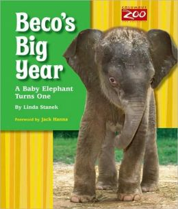 Beco's Big Year: A Baby Elephant Turns One