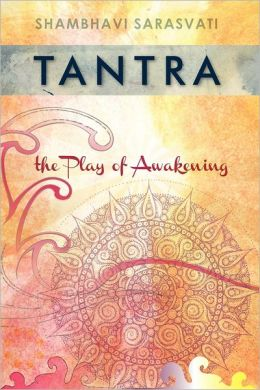 Tantra: the Play of Awakening