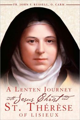 Lenten Journey with Jesus Christ & St. Therese of Lisieux