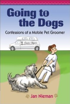 Going to the Dogs: Confessions of a Mobile Pet Groomer