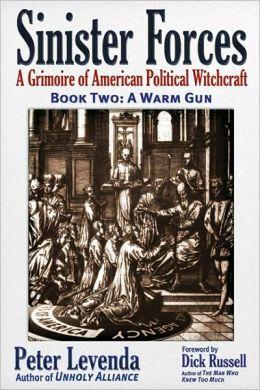 A Warm Gun: A Grimoire of American Political Witchcraft
