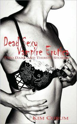 Dead Sexy Vampire Erotica