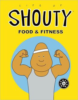 Life of Shouty: Food and Fitness
